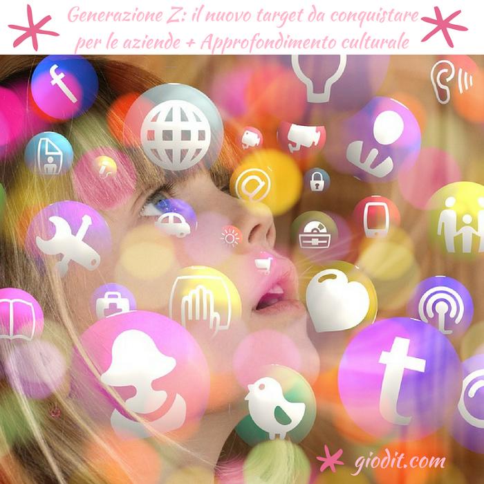 Generazione Z: il nuovo target da conquistare per le aziende + Approfondimentoculturale