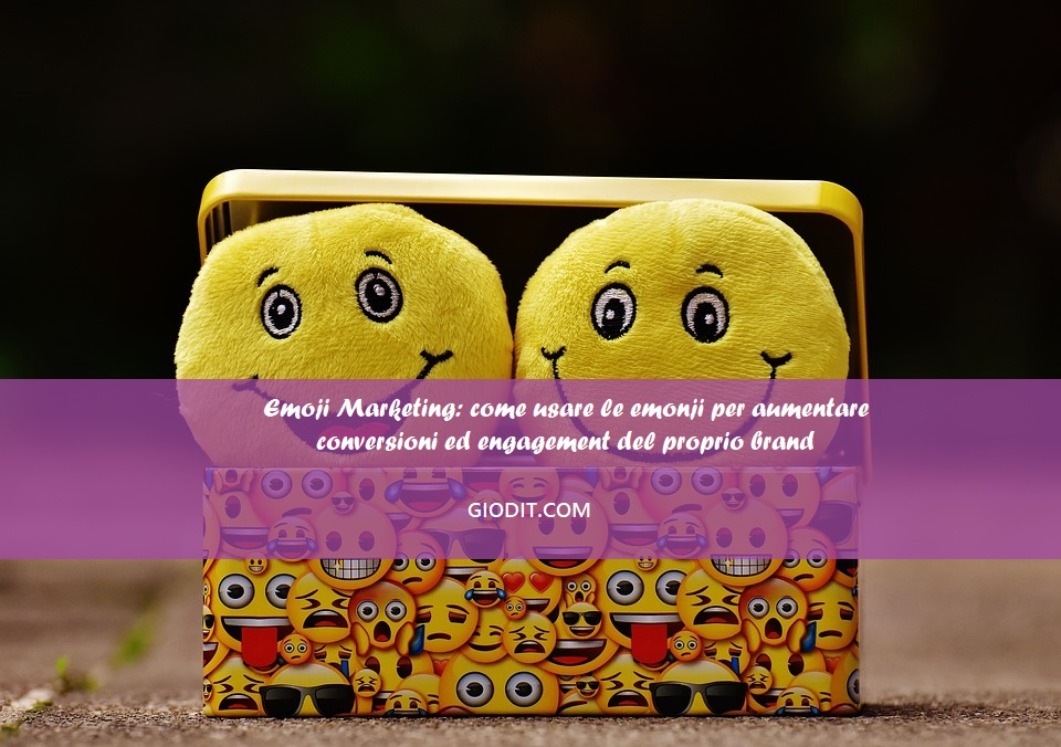 Emoji Marketing: come usare le emoji per aumentare conversioni ed engagement del proprio brand [Infografica]