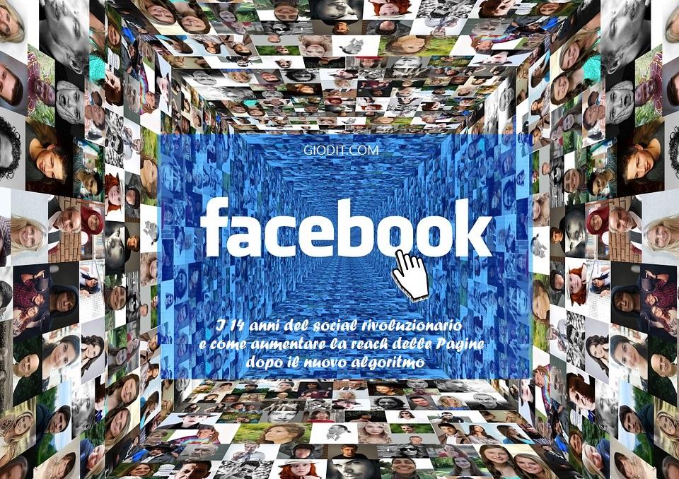 Facebook: i 14 anni del social rivoluzionario e come aumentare la reach delle Pagine dopo il nuovoalgoritmo