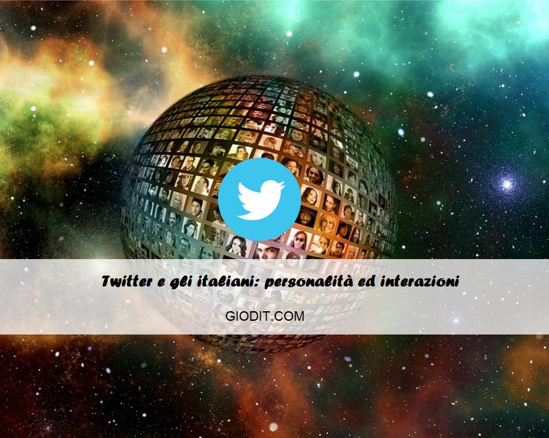 Twitter e gli italiani: personalità edinterazioni