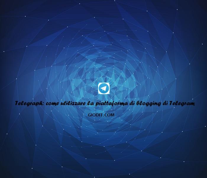 Telegraph: come utilizzare la piattaforma di blogging diTelegram