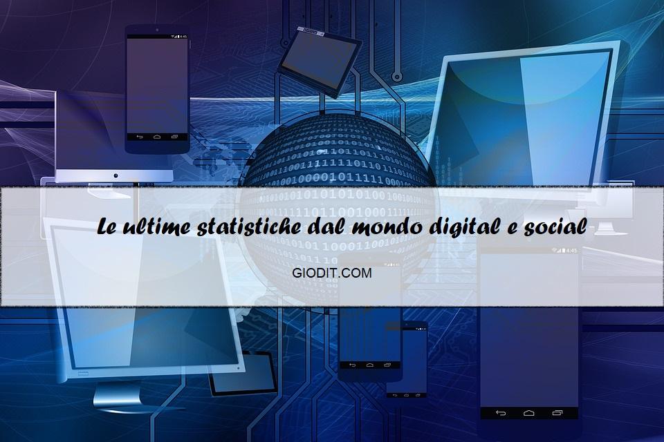 Le ultime statistiche dal mondo digital esocial