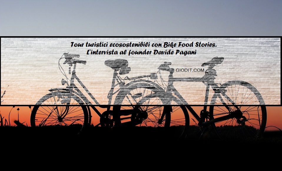 Tour turistici ecosostenibili con Bike Food Stories. L'intervista al founder Davide Pagani