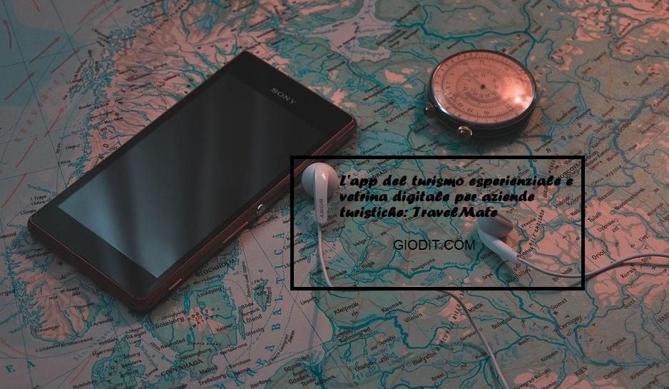 L'app del turismo esperienziale e vetrina digitale per aziende turistiche:TravelMate