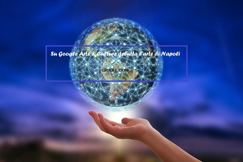 Su Google Arts & Culture debutta l'arte diNapoli