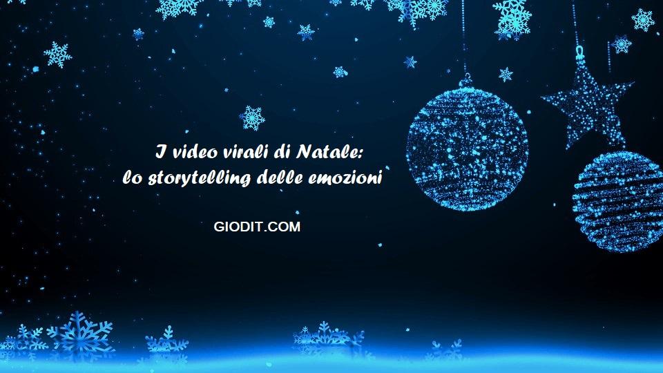I video virali di Natale: lo storytelling delleemozioni