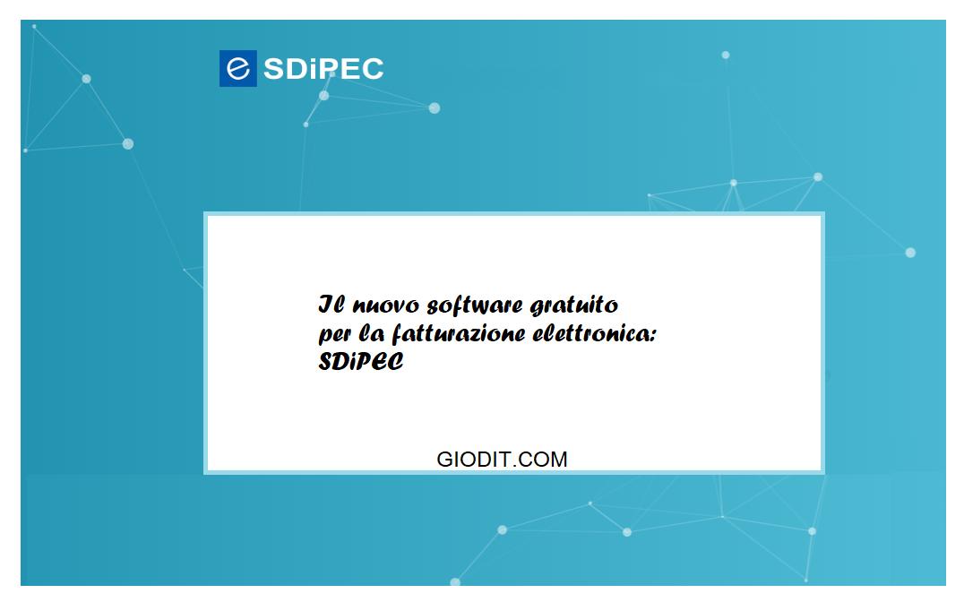 Il nuovo software gratuito per la fatturazione elettronica:SDiPEC