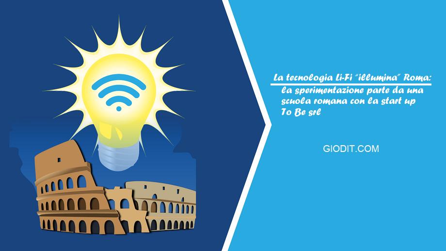 """La tecnologia Li-Fi """"illumina"""" Roma: la sperimentazione parte da una scuola romana con la start up To Besrl"""