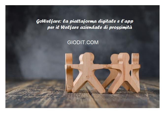 GoWelfare: la piattaforma digitale e l'app per il Welfare aziendale diProssimità